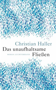 Das unaufhaltsame Fließen (eBook, ePUB) - Haller, Christian