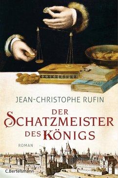 Der Schatzmeister des Königs (eBook, ePUB) - Rufin, Jean-Christophe