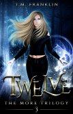 Twelve (The MORE Trilogy, #3) (eBook, ePUB)
