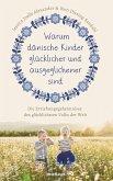 Warum dänische Kinder glücklicher und ausgeglichener sind (eBook, ePUB)