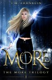 MORE (The MORE Trilogy, #1) (eBook, ePUB)