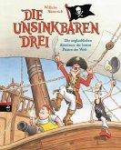 Die unglaublichen Abenteuer der besten Piraten der Welt / Die Unsinkbaren Drei Bd.1 (eBook, ePUB)