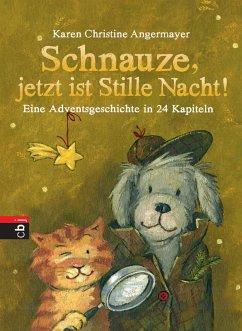 Schnauze, jetzt ist Stille Nacht! / Schnauze Bd.3 (eBook, ePUB) - Angermayer, Karen Christine