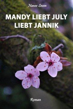 Mandy liebt July liebt Jannik (eBook, ePUB) - Seven, Nanee