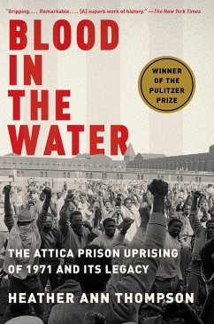 Blood in the Water: The Attica Prison Uprising of 1971 and Its Legacy - Thompson, Heather Ann