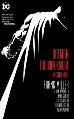 Batman: The Dark Knight: Master Race - Miller, Frank; Azzarello, Brian