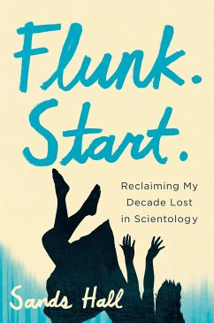 Reclaiming My Decade Lost in Scientology: A Memoir - Hall, Sands