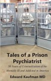 Tales of a Prison Psychiatrist: Fifty Years of Criminalization of the Mentally Ill and Addicted
