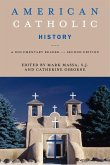 American Catholic History, Second Edition: A Documentary Reader