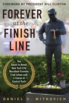 Forever at the Finish Line: The Quest to Honor New York City Marathon Founder Fred LeBow with a Statue in Central Park