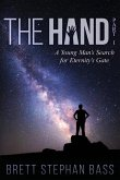 The Hand: A Young Man's Search for Eternity's Gate (Part I)