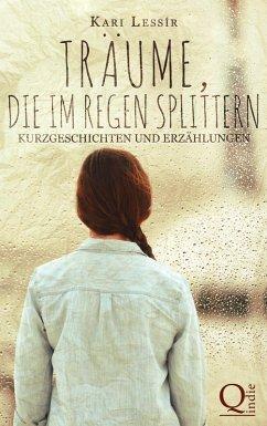 Träume, die im Regen splittern (eBook, ePUB) - Lessír, Kari