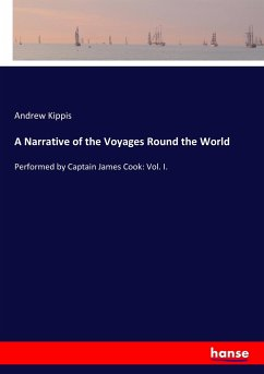 A Narrative of the Voyages Round the World