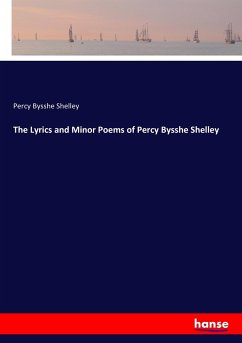 The Lyrics and Minor Poems of Percy Bysshe Shelley
