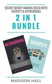 Secret Money Making Ideas With Shopify & Networking (2 in 1 Bundle) (eBook, ePUB)