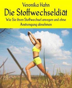 Die Stoffwechseldiät (eBook, ePUB) - Hahn, Veronika