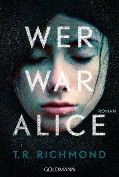 Wer war Alice - Richmond, T. R.