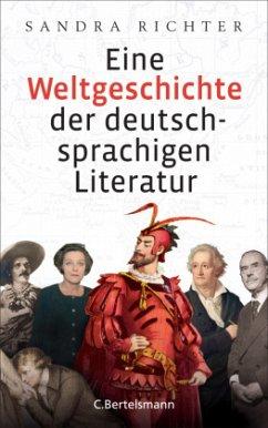 Eine Weltgeschichte der deutschsprachigen Literatur - Richter, Sandra