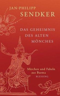 Das Geheimnis des alten Mönches - Sendker, Jan-Philipp