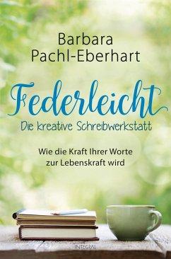 Federleicht - Die kreative Schreibwerkstatt - Pachl-Eberhart, Barbara