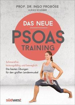 Das neue Psoas-Training - Froböse, Ingo;Schöber, Ulrike
