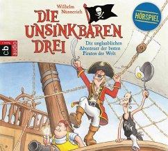 Die unglaublichen Abenteuer der besten Piraten der Welt / Die Unsinkbaren Drei Bd.1 (1 Audio-CD) - Nünnerich, Wilhelm