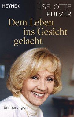 Dem Leben ins Gesicht gelacht - Pulver, Liselotte; Käfferlein, Peter; Köhne, Olaf