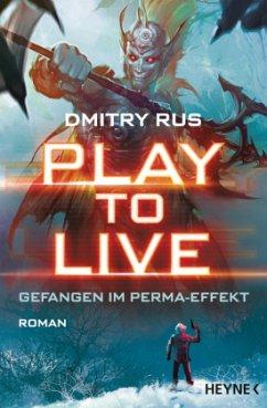 Play to Live - Gefangen im Perma-Effekt