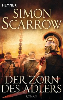 Der Zorn des Adlers / Rom-Serie Bd.3 - Scarrow, Simon
