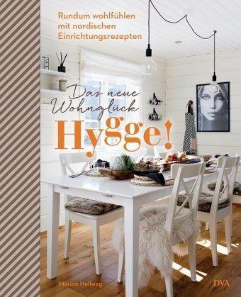 Hygge! Das neue Wohnglück - Hellweg, Marion