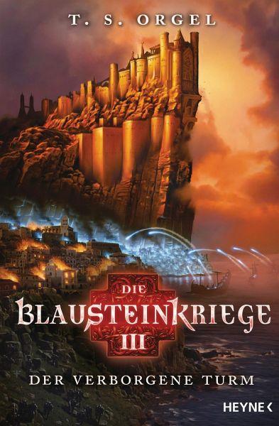 Der verborgene Turm / Die Blausteinkriege Bd.3 - Orgel, T. S.
