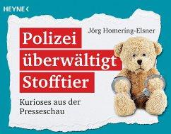 Polizei überwältigt Stofftier - Homering-Elsner, Jörg