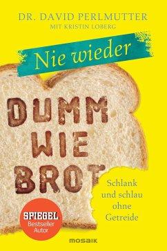 Nie wieder - Dumm wie Brot - Perlmutter, David