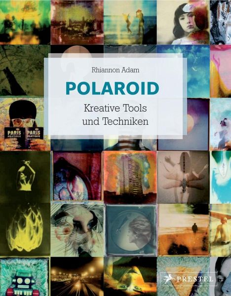 Polaroid Kreative Tools und Techniken - Adam, Rhiannon