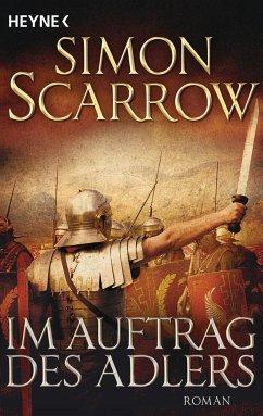 Im Auftrag des Adlers / Rom-Serie Bd.2 - Scarrow, Simon