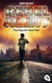 Fluchtpunkt New York / Rebel Agent Bd.1