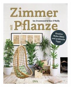 Zimmer mit Pflanze - Drummond, Ian; O'Reilly, Kara