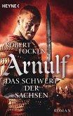 Das Schwert der Sachsen / Arnulf Bd.2
