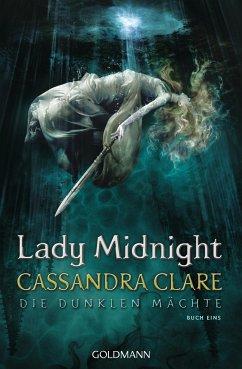 Lady Midnight / Die dunklen Mächte Bd.1 - Clare, Cassandra