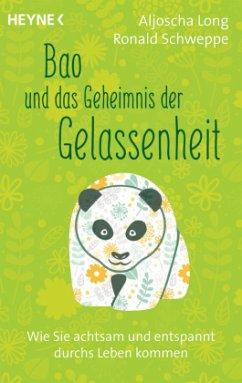 Bao und das Geheimnis der Gelassenheit - Long, Aljoscha; Schweppe, Ronald