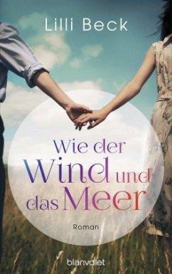 Wie der Wind und das Meer - Beck, Lilli