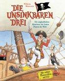 Die unglaublichen Abenteuer der besten Piraten der Welt / Die Unsinkbaren Drei Bd.1