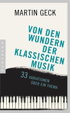 Von den Wundern der klassischen Musik - Geck, Martin