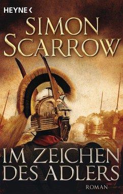 Im Zeichen des Adlers / Rom-Serie Bd.1 - Scarrow, Simon