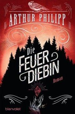 Die Feuerdiebin / Der graue Orden Bd.2 - Philipp, Arthur