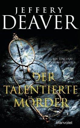 Der talentierte Mörder / Lincoln Rhyme Bd.12 - Deaver, Jeffery