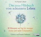 Das kleine Hörbuch vom achtsamen Leben / Das kleine Hörbuch Bd.1 (1 Audio-CD)