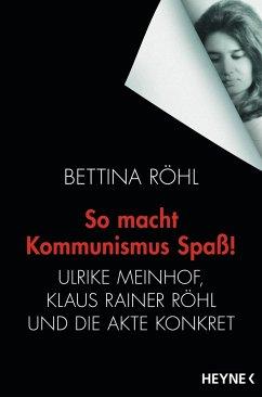 So macht Kommunismus Spaß - Röhl, Bettina