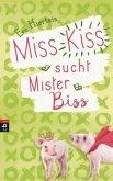 Miss Kiss sucht Mister Biss / Miss Kiss Bd.2