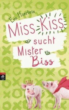 Miss Kiss sucht Mister Biss / Miss Kiss Bd.2 - Hierteis, Eva